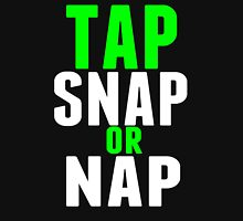 Tap snap or nap Unisex T-Shirt