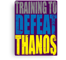 Training to DEFEAT THANOS Canvas Print
