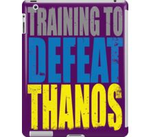 Training to DEFEAT THANOS iPad Case/Skin
