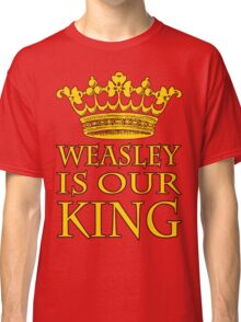 Weasley Is Our King (Gryffindor) Classic T-Shirt