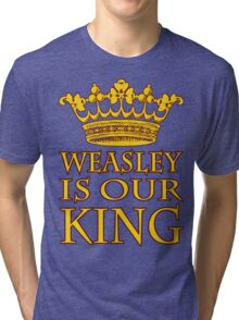 Weasley Is Our King (Gryffindor) Tri-blend T-Shirt