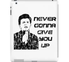 NEVER GONNA GIVE YOU UP iPad Case/Skin