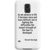 As we advance in life it becomes more and more difficult, but in fighting the difficulties the inmost strength of the heart is developed. Samsung Galaxy Case/Skin