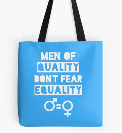 Men of Quality Don't Fear Equality Tote Bag