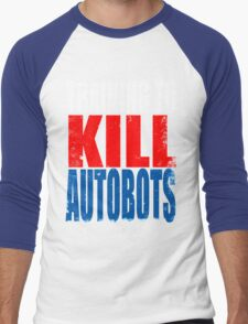Training to KILL AUTOBOTS Men's Baseball ¾ T-Shirt