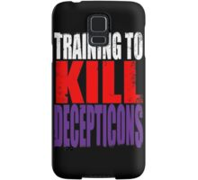 Training to KILL DECEPTICONS Samsung Galaxy Case/Skin