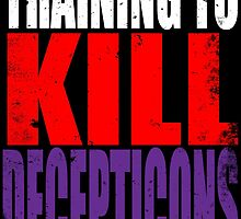 Training to KILL DECEPTICONS by Penelope Barbalios