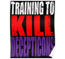 Training to KILL DECEPTICONS Poster