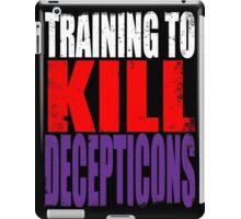 Training to KILL DECEPTICONS iPad Case/Skin