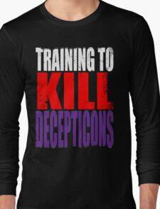 Training to KILL DECEPTICONS Long Sleeve T-Shirt