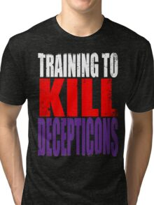 Training to KILL DECEPTICONS Tri-blend T-Shirt