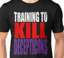 Training to KILL DECEPTICONS Unisex T-Shirt
