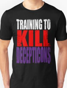 Training to KILL DECEPTICONS T-Shirt