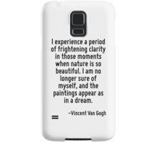 I experience a period of frightening clarity in those moments when nature is so beautiful. I am no longer sure of myself, and the paintings appear as in a dream. Samsung Galaxy Case/Skin