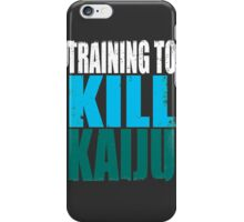 Training to KILL KAIJU iPhone Case/Skin