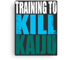 Training to KILL KAIJU Canvas Print