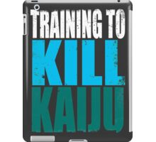 Training to KILL KAIJU iPad Case/Skin
