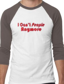 Can't People Anymore Men's Baseball ¾ T-Shirt