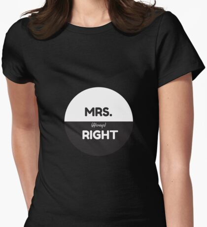 Mrs. Always Right Womens Fitted T-Shirt