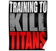 Training to KILL TITANS Poster