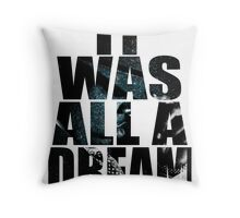 was it All Just A Dream Throw Pillow