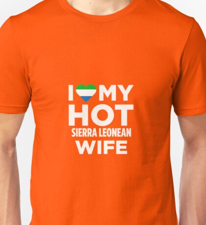 I Love My Hot Sierra Leonean Wife Unisex T-Shirt