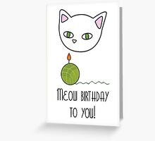 Meow birthday Greeting Card