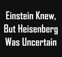 Einstein Knew, But Heisenberg Was Uncertain One Piece - Long Sleeve