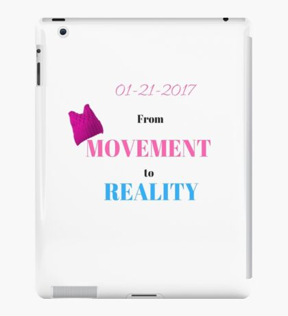 WOMEN'S MARCH  FROM MOVEMENT TO REALITY T-SHIRT iPad Case/Skin