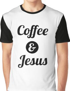 Coffee & Jesus Graphic T-Shirt