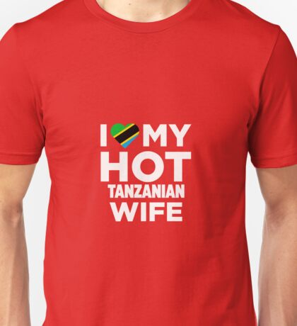 I Love My Hot Tanzanian Wife Unisex T-Shirt