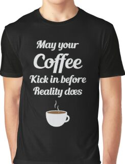 Coffee Before Reality Graphic T-Shirt