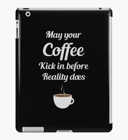 Coffee Before Reality iPad Case/Skin