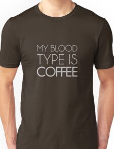 Blood Type Is Coffee Unisex T-Shirt
