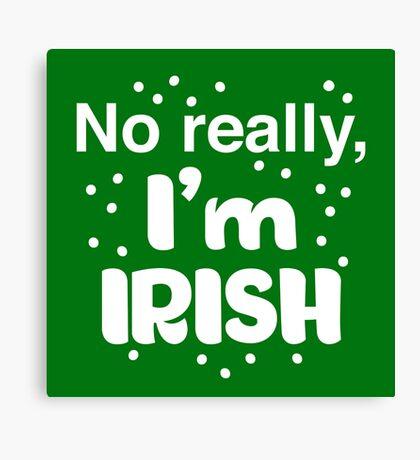 No really, I'm IRISH Canvas Print