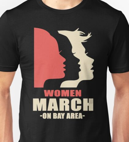 Women's march on Bay Area California Unisex T-Shirt