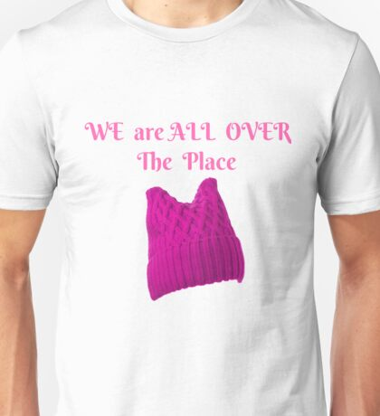 WOMEN'S MARCH WE ARE ALL OVER THE PLACE T-SHIRT Unisex T-Shirt