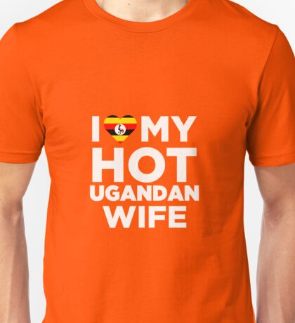 I Love My Hot Ugandan Wife Unisex T-Shirt