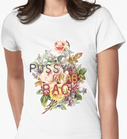 Pussy Grabs Back  Womens Fitted T-Shirt