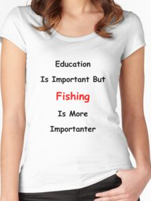 Education Versus Fishing Women's Fitted Scoop T-Shirt