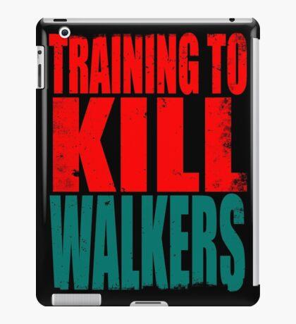 Training to KILL WALKERS iPad Case/Skin