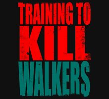 Training to KILL WALKERS Unisex T-Shirt
