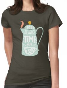 Tea saying Womens Fitted T-Shirt
