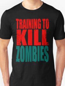 Training to KILL ZOMBIES T-Shirt
