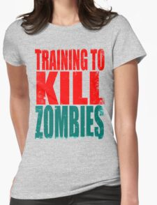 Training to KILL ZOMBIES Womens Fitted T-Shirt