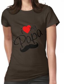 I Love Papa Womens Fitted T-Shirt