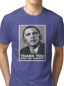 Thank you and we do really miss you Tri-blend T-Shirt
