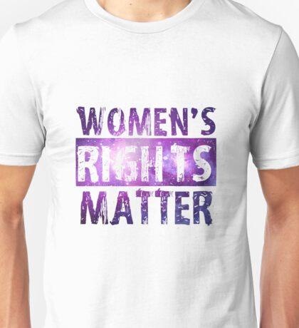 womens rights matter Unisex T-Shirt