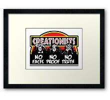 CREATIONISTS: Deaf, Blind, and Dumb! Framed Print