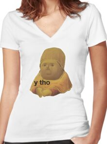 Why Though? Y Tho Women's Fitted V-Neck T-Shirt
